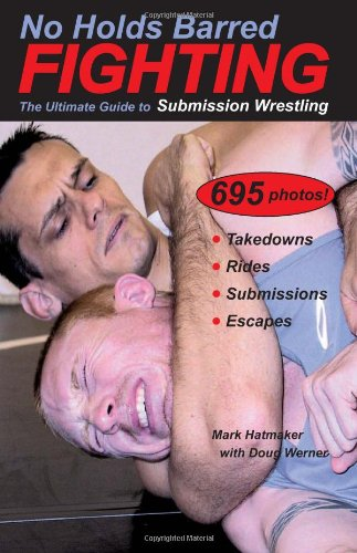 No Holds Barred Fighting  The Ultimate Guide To Submission Wrestling  No Holds Barred Fighting Series