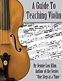 A Guide to Teaching Violin, Jennie Klim, 1499187114