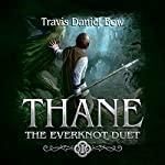 Thane: Everknot Duet, Book 1 | Travis Daniel Bow
