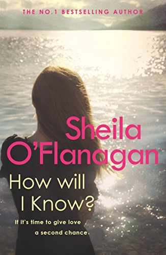 How Will I Know?: A life-affirming read of love, loss and letting go