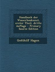 Handbuch Der Wasserbaukunst, Erster Theil, Dritte Auflage