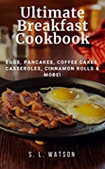 Ultimate breakfast cookbook is filled with over 450 breakfast recipes for eggs, meats, pancakes, waffles, French toast, coffee cakes, breads, cinnamon rolls, muffins, doughnuts, casseroles, quiches, fruit salads, cereals and beverages. Most a...