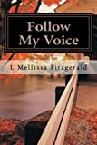 follow my voice finding my way back to the one who called me