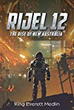 Rijel 12: The Rise of New Australia: A Dystopian Space Opera