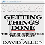 Summary: Getting Things Done: The Art of Stress-Free Productivity | Readtrepreneur Publishing