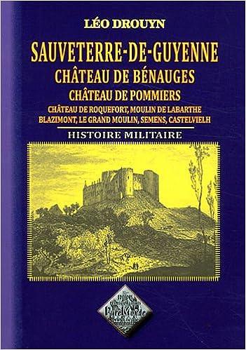 Lire en ligne Sauveterre-de-Guyenne, château de Bénauges, château de Pommiers, etc. (Histoire militaire) pdf, epub ebook