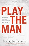 img - for Play the Man: Becoming the Man God Created You to Be book / textbook / text book