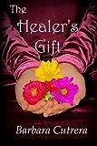 The Healer's Gift, Barbara C, 0985825553