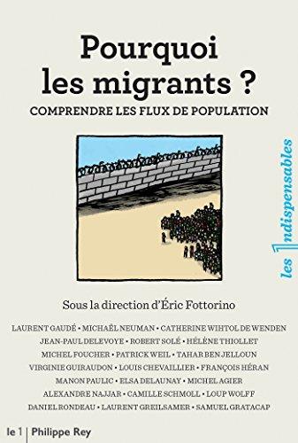 Pourquoi les migrants ?: comprendre les flux de population (Les indispensables) (French Edition)