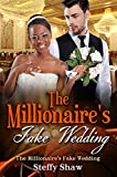The Millionaire's Fake Wedding: A BWWM Romance For Adults