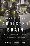 Memoirs of an Addicted Brain, Marc Lewis, 1610391470