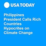 Philippines President Calls Rich Countries Hypocrites on Climate Change | Patrick Winn