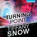 Turning Point: Kathleen Turner, Book 3 Hörbuch von Tiffany Snow Gesprochen von: Angela Dawe