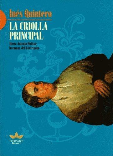 La criolla principal: María Antonia Bolívar, hermana del Libertador