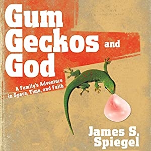 Gum, Geckos, and God Audiobook