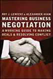 img - for Mastering Business Negotiation: A Working Guide to Making Deals and Resolving Conflict book / textbook / text book