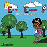 E is for Engineer: ABC's for Future Builders