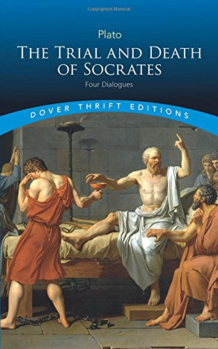 The Trial and Death of Socrates: Four Dialogues (Dover Thrift Editions) (The Trial And Death Of Socrates Four Dialogues)