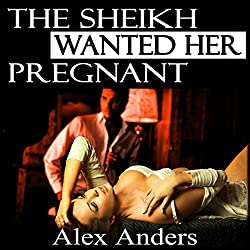 The Sheikh Wanted Her Pregnant