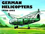 German Helicopters, 1928-1945, Heinz J. Nowarra, 0887402895