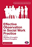 Observation in Social Work Practice, , 1446282767