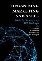 Organizing Marketing and Sales: Mastering Contemporary B2b Challenges Front Cover