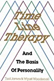 Time Line Therapy and the Basis of Personality by Tad James, Wyatt Woodsmall, Wood (1989) Paperback