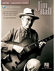 Jim Hall: A Step-By-Step Breakdown of the Styles and Techniques of a Jazz Guitar Genius [With CD (Audio)]