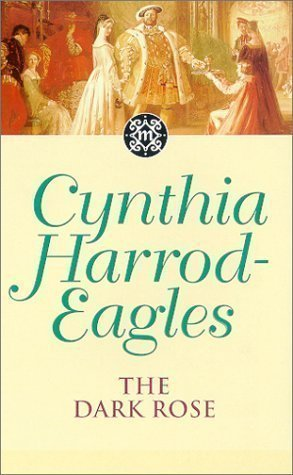 The Dark Rose: The Morland Dynasty, Book 2 by Harrod-Eagles, Cynthia New Edition (1981)