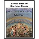 Sacred Sites Of Southern France: Your Tour Guide To The Power Spots