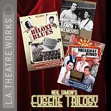 Neil Simon's Eugene Trilogy: Brighton Beach Memoirs, Biloxi Blues, Broadway Bound Performance by Neil Simon Narrated by Dan Castellaneta, Jonathan Silverman, Justine Bateman