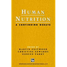 Human Nutrition: A Continuing Debate