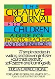 The Creative Journal for Children A Guide for Parents, Teachers and Counselors