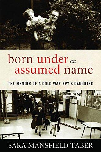 Born Under an Assumed Name: The Memoir of a Cold War Spy's Daughter ebook