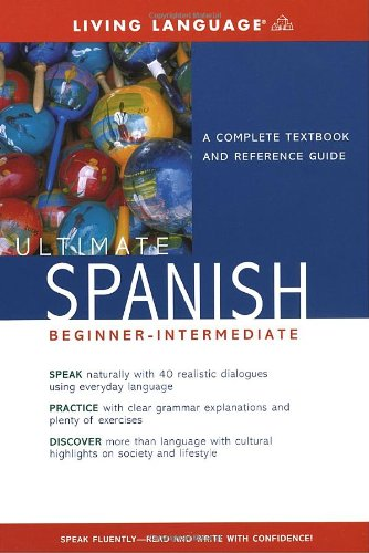 Ultimate Spanish Beginner-Intermediate: A Complete Textbook and Reference Guide by Brand: Living Language