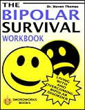 The Bipolar Survival Workbook, Dr Steven Thomas and Steven Thomas, 1906512361