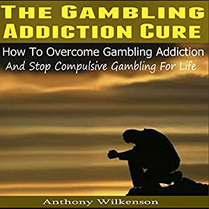 The Gambling Addiction Cure Audiobook