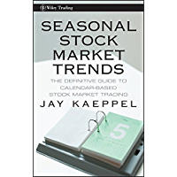 Seasonal Stock Market Trends: The Definitive Guide to Calendar-Based Stock Market Trading (Wiley Trading Book 404) (English Edition)