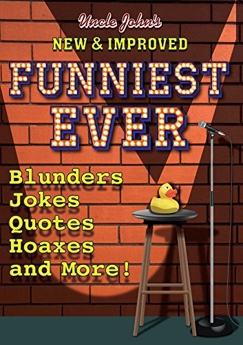 Uncle John's New & Improved Funniest Ever (Best And Funniest Jokes Ever)