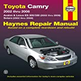 Toyota Camry, Avalon and Lexus ES300/330 and Solara Automotive Repair Manual, 2002-2008, Editors of Haynes Manuals, 1620920271