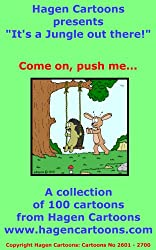 It's a Jungle out there!: Come on, push me...