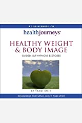 Healthy Weight & Body Image by Traci Stein (2015-02-20) Audio CD