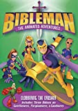 Clobbering the Crusher: Plus Two Additional Bibleman Adventures!