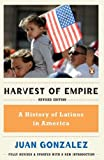 Harvest of Empire: A History of Latinos in America, Juan Gonzalez, 0143119281