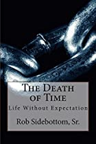 THE DEATH OF TIME: LIFE WITHOUT EXPECTATION