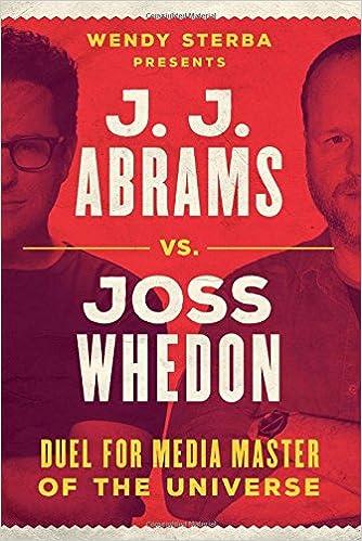 Book J.J. Abrams vs. Joss Whedon: Duel for Media Master of the Universe