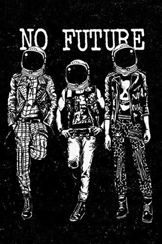 (No Future: Punk Rock Drawing Doodle Sketchbook Art Pad For Men, Women, Teen and Kids)