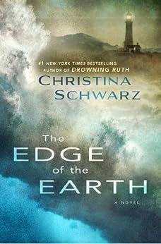 The Edge of the Earth: A Novel by [Schwarz, Christina]