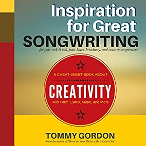 Inspiration for Great Songwriting: For Pop, Rock & Roll, Jazz, Blues, Broadway, and Country Songwriters Audiobook