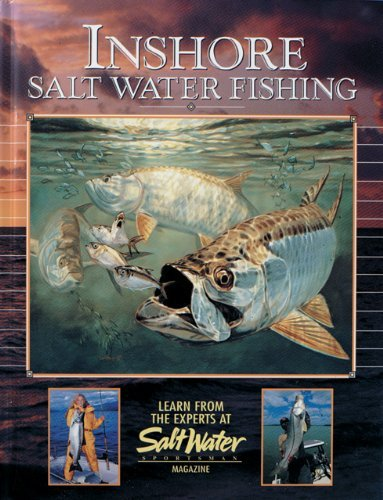 Inshore Salt Water Fishing: Learn from the Experts at Salt Water Magazine